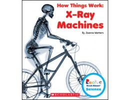 How Things Work: X-Ray Machines