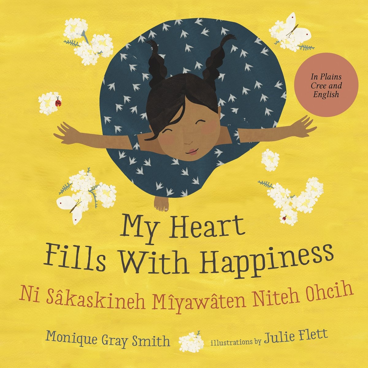 My Heart Fills With Happiness / Ni Sâkaskineh Mîyawâten Niteh Ohcih (English/Plains Cree)