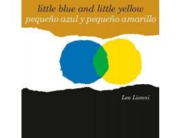 Pequeño azul y pequeño amarillo (Little Blue and Little Yellow, Spanish-English Bilingual Edition)