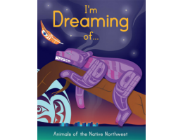 I'm Dreaming of... Animals of the Native Northwest