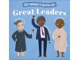 When I Grow Up…Great Leaders Board Book