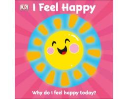 I Feel Happy Why do I feel happy today?