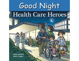 Good Night Health Care Heroes Board Book