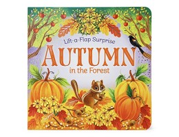 Autumn in the Forest (Lift-a-Flap Surprise) Board Books