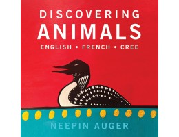 Discovering Animals: English French Cree