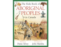 The Kid Book of Aboriginal Peoples in Canada