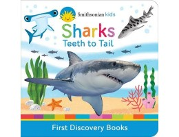 Sharks Teeth to Tail ( First Discovery Books) Board book