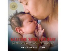 Welcome Song for Baby / Ni Nikamon 'Tawâw Nipepîmis'